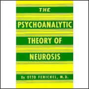 The Psychoanalytic Theory of Neurosis