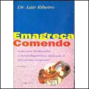 Emagreça Comendo - Dr Lair Ribeiro