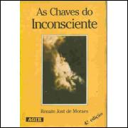 As Chaves do Incosciente - 5ª Edição - Renate Jost de Moraes