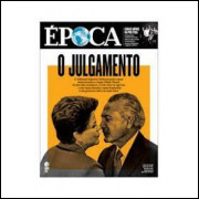 O Julgamento - Revista Época Nº 989