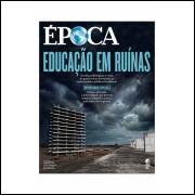 Educação Em Ruínas - Revista Época Nº 1005