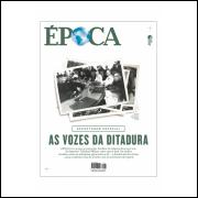 As Vozes da Ditadura - Revista Época Nº 996