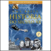 Uma Breve Historia do Seculo XX -Geoffrey Blainey
