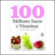 100 Melhores Sucos e Vitaminas