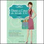 Coleção Dona de Casa do Século XXI Volume 1 - Priscila Gorzoni