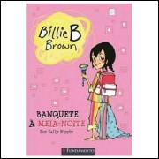Billie B. Brown: Banquete À Meia-noite