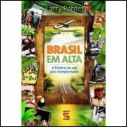 Brasil Em Alta: a História de um Pais Transformado