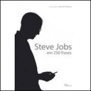 Steve Jobs- Em 250 Frases