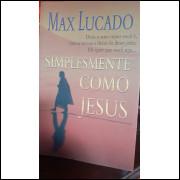 Simplesmente Como Jesus