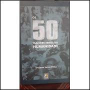 Os 50 Maiores Erros da Humanidade