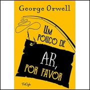 Um Pouco de Ar por Favor - George Orwell