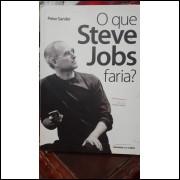 O Que Steve Jobs Faria?