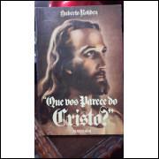 Que Vos Parece do Cristo?