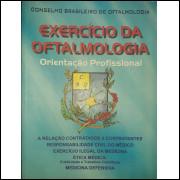 Exercício da Oftalmologia - Orientação Profissional