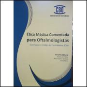 Ética Médica Comentada para Ofatalmologistas