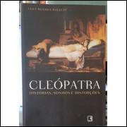 Cleópatra: Histórias, Sonhos e Distorções