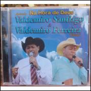 CD Na Hora de Deus - Apóstolo Valdemiro Santiago e Valdemiro Ferreira