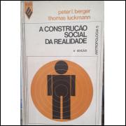 A Construção Social da Realidade - Antropologia 5 - 6ª Edição