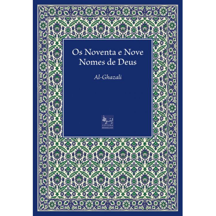 Os Noventa e Nove Nomes de Deus - Al Ghazali