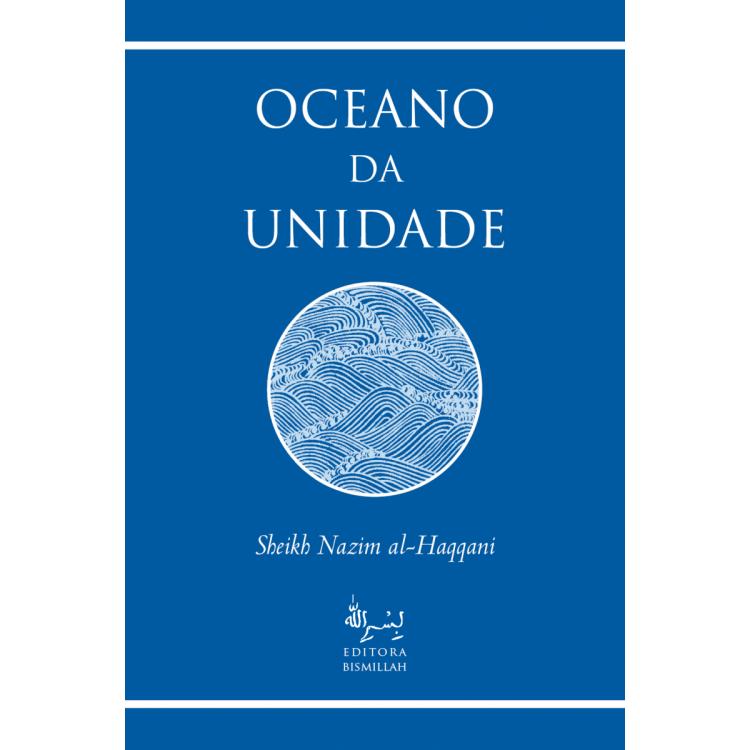 Oceano da Unidade - Sheikh Nazim Al Haqqani