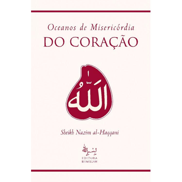 Oceanos de Misericórdia do Coração - Sheikh Nazim Al Haqqani