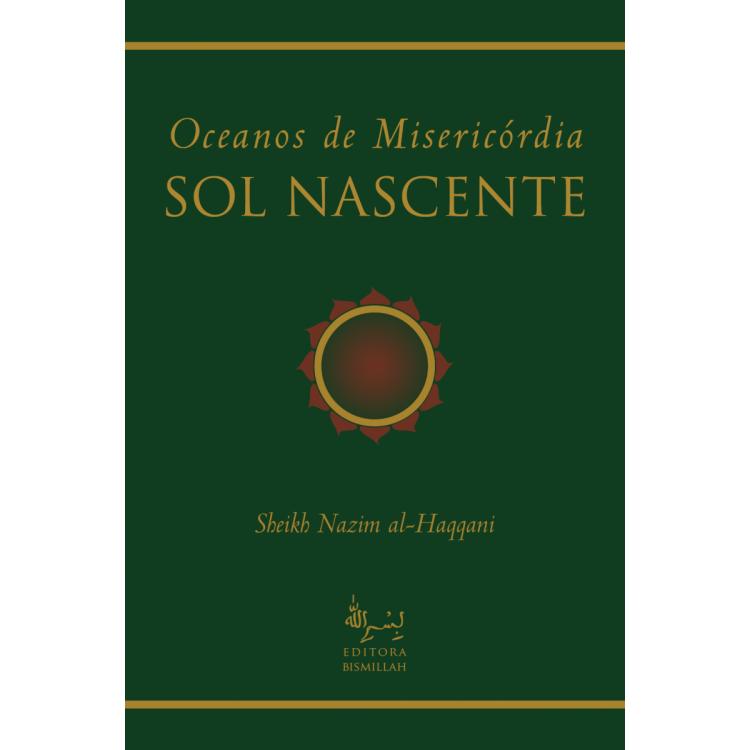 Oceanos de Misericórdia - Sol Nascente - Sheikh Nazim Al Haqqani