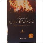 Alquimia do Churrasco - para os Amantes da Carne...