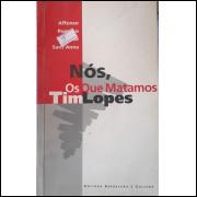 Nós, os Que Matamos Tim Lopes