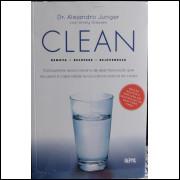 Clean - Remova, Recupere, Rejuvenesça - Dr Alejandro Junger