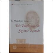 Três Panfletários do Segundo Reinado - R. Magalhães Júnior