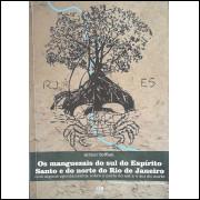 Os Manguezais do Sul do Espírito Santos e do Norte do Rio de Janeiro