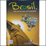 Brasil, Mais Que um País, uma Inspiração! Izabelle Valladares e Outros
