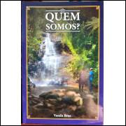 Quem Somos? Psicografia pelo Espírito Mestre Paulo - Vanda Braz