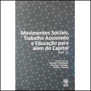 Movimentos Sociais, Trabalho Associado e Educação para Além do Capital