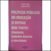 Políticas Públicas Em Educação (e Outras Nem Tanto): Cidadania...