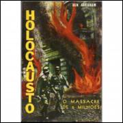 Holocausto - o Massacre de 6 Milhões - Ben Abraham