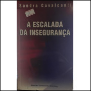 A Escalada da Insegurança - Sandra Cavalcanti